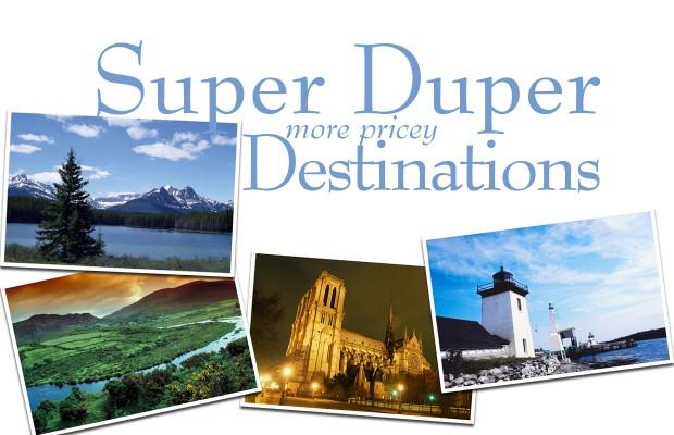 Super Duper Destinations